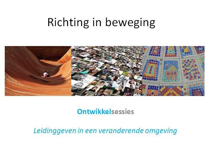 'Richting in beweging': 3 ontwikkelsessies – initiatiefnemer – 2015 – 2016. Nieuwe edities op aanvraag.